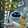 Colony Crisis