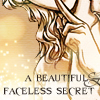 faceless secret
