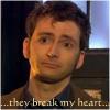 Fannish Ferret Mom ZiggyChaos: Break heart (Ten)