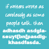 kellyrfineman: If writers wrote as carelessly as some p
