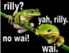 frogs, rilly