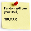 Fandom will own your soul