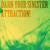 sinister attraction