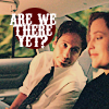 Nadine: [x-files] *are we there yet?*