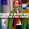 Leonard-That's how we roll