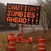 ZOMBIES AHEAD PROCEED WITH CAUTION