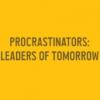 Text | Procrastinators are the Leaders