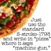 Pizza where it says machine gun