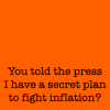 Melyanna: Jed (secret plan to fight inflation)
