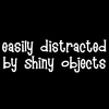 Elle Blessingway: Text: Shiny Easily Distracted