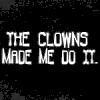 Dedicated Escape Artist: Clowns!