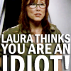 Sammi: BSG: Laura - Thinks U R An Idiot
