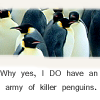 Killer Penguin Army