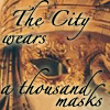 Palimpsest, city of masks