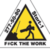 f#ck the work!