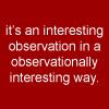 observationally interesting?