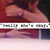 """""""really she's okay"""""""
