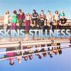 Skins Stillness