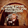Ceiling Jareth is Watching you Masterbat