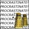 Daleks - PROCRASTONAAAAATE