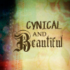 cynical and beautiful, No fandom - Quote - cynical&beautiful