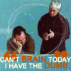 can't brain today, has the dumb