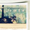 Aradira: Misc  → Life as it is