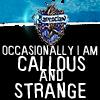 Callous and Strange