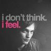 pattinson >> don't think. feel.