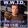 What Would Jayne Do?, Jayne - WWJD, WWJD