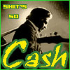Johnny Cash, Cash, Shit's so Cash