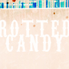 Rotted Candy