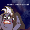 Stupid little mermaid!