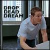 drop dead dream