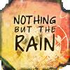 an idea is bulletproof: BSG - nothing but the rain