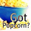 Got Popcorn?