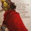 "OP: ""believe in the heroic"""