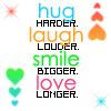 shatteredapathy: smile hug laugh etc...