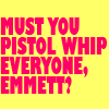 GUC // MUST YOU PISTOL WHIP EVERYONE?