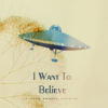 UFOs - I want to Believe