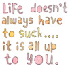 you make life suck