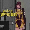 I Happen To Have No Dress In My Cabin: [watchmen] watchwoman