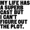 cast, life