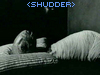 <shudder>