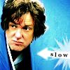TG: SLOW