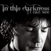 In this darkness I can see