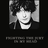 Fighting the jury in my head