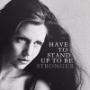 Stand up to be stronger