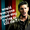 Not Quite by Firelight: Dean - Please stop trying to kill me