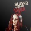 slayer [comma] rogue
